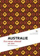 Couverture du livre « Australie ; un coeur chaud et sec » de Marie-Pauline Desset aux éditions Nevicata