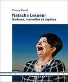 Couverture du livre « Natacha lesueur - surfaces, merveilles et caprices » de Thierry Davila aux éditions Mamco