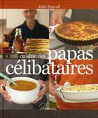 Couverture du livre « Cuisine Pour Papas Celibataires » de Soucail Julie aux éditions Dormonval