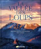 Couverture du livre « La vallée des loups » de Bertrand Bodin et Jean-Michel Bertrand aux éditions Editions De La Salamandre