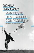 Couverture du livre « Manifeste des espèces compagnes : plaidoyer pour le partenariat chiens-humains » de Donna Haraway aux éditions Climats