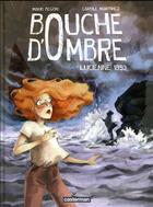 Couverture du livre « Bouche d'ombre t.3 ; Lucienne 1853 » de Carole Martinez et Maud Begon aux éditions Casterman