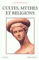 Couverture du livre « Cultes, mythes et religions » de Salomon Reinach aux éditions Bouquins