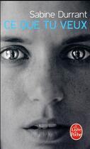 Couverture du livre « Ce que tu veux » de Sabine Durrant aux éditions Lgf