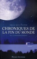 Couverture du livre « Chroniques de la fin du monde t.1 ; au commencement » de Susan Beth Pfeffer aux éditions Pocket Jeunesse