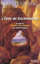 Couverture du livre « L'épée de Rocamadour et autres histoires mystérieuses » de Colette Laussac aux éditions Rocher