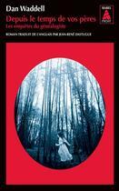 Couverture du livre « Depuis le temps de vos pères ; les enquêtes du généalogiste » de Dan Waddell aux éditions Actes Sud