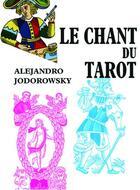 Couverture du livre « Le chant du tarot » de Alexandro Jodorowsky aux éditions Relie