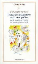 Couverture du livre « Dialogues imaginaires avec mes poètes ; ou de la critique vivante ; du Moyen-Age au XXI siècle » de Giovani Dotoli aux éditions Alain Baudry Et Compagnie