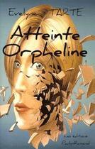 Couverture du livre « Atteinte orpheline » de Evelyne Tarte aux éditions Paulo Ramand