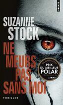 Couverture du livre « Ne meurs pas sans moi » de Suzanne Stock aux éditions Points
