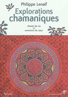 Couverture du livre « Explorations chamaniques » de Philippe Lenaif aux éditions Le Souffle D'or