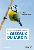 Couverture du livre « Reconnaître facilement les oiseaux du jardin ; photos grandeur nature » de Daniela Strauss aux éditions Eugen Ulmer