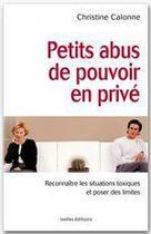 Couverture du livre « Petits abus de pouvoir en privé » de Christine Calonne aux éditions Ixelles