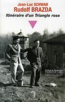 Couverture du livre « Rudolf Brazda ; itinéraire d'un triangle rose » de Jean-Luc Schwab et Rudolf Brazda aux éditions Florent Massot
