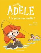 Couverture du livre « Mortelle Adèle T.12 ; à la pêche aux nouilles ! » de Mr Tan et Aurelie Lecloux et Diane Le Feyer aux éditions Tourbillon