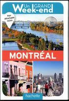 Couverture du livre « UN GRAND WEEK-END ; à Montréal » de Collectif Hachette aux éditions Hachette Tourisme