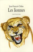 Couverture du livre « Les lionnes » de Chabas Jean Francois aux éditions Ecole Des Loisirs