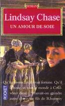 Couverture du livre « L'Amour De Soie » de Lindsay Chase aux éditions Pocket