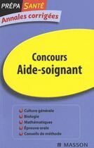 Couverture du livre « Concours aide-soignant ; annales corrigées » de Jacqueline Gassier aux éditions Elsevier-masson