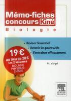 Couverture du livre « MEMO-FICHES ; concours kiné ; physique, chimie, biologie » de Christine Lopez-Rios et Muriel Vargel et Vincent Thibaud aux éditions Elsevier-masson