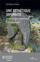 Couverture du livre « Une esthétique japonaise ; l'art et le gout en mode flottant » de Dominique Chateau aux éditions L'harmattan
