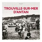 Couverture du livre « Trouville-sur-Mer d'antan » de Jean Moisy aux éditions Herve Chopin