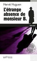 Couverture du livre « L'étrange absence de monsieur B. » de Herve Huguen aux éditions Palemon