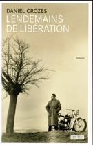Couverture du livre « Lendemains de libération » de Daniel Crozes aux éditions Rouergue