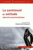 Couverture du livre « Le sentiment de solitude ; approche psychanalytique » de Brigitte Dolle-Monglon aux éditions In Press