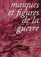 Couverture du livre « Masques et figures de la guerre » de Collectif aux éditions Parentheses