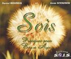 Couverture du livre « Sois ; pratiques pour être et agir » de Daniel Meurois-Givaudan aux éditions Sois