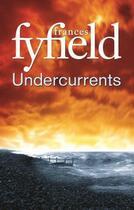 Couverture du livre « Undercurrents » de Frances Fyfield aux éditions Little Brown