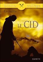 Couverture du livre « Le Cid » de Pierre Corneille aux éditions Hachette Education