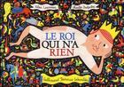 Couverture du livre « Le roi qui n'a rien » de Alex Cousseau et Charles Dutertre aux éditions Gallimard-jeunesse