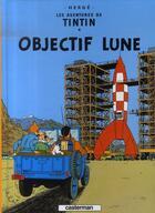 Couverture du livre « Les aventures de Tintin T.16 ; objectif lune » de Herge aux éditions Casterman