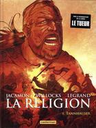 Couverture du livre « La religion T.1 ; Tannhauser » de Tim Willocks et Luc Jacamon et Benjamin Legrand aux éditions Casterman