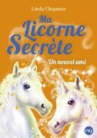 Couverture du livre « Ma licorne secrète T.6 ; un nouvel ami » de Linda Chapman aux éditions Pocket Jeunesse