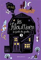Couverture du livre « Les Filouttinen t.3 ; le guide des guides » de Siri Kolu aux éditions Didier Jeunesse