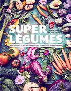 Couverture du livre « Super légumes » de Vincent Amiel et Claire Payen aux éditions Mango