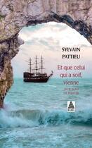 Couverture du livre « Et que celui qui a soif, vienne ; un roman de pirates » de Sylvain Pattieu aux éditions Actes Sud
