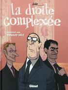 Couverture du livre « La droite complexée » de Aurel et Dely aux éditions Glenat