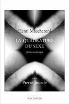 Couverture du livre « La quadrature du sexe ; photomontages » de Pierre Jourde aux éditions Voix D'encre