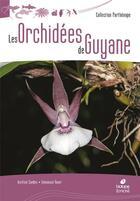 Couverture du livre « Les orchidées de Guyane » de Aurelien Sambin aux éditions Biotope