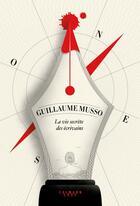 Couverture du livre « La vie secrète des écrivains » de Guillaume Musso aux éditions Calmann-levy