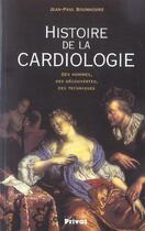 Couverture du livre « Histoire de la cardiologie ; des hommes, des découvertes, des techniques » de Jean-Paul Bounhoure aux éditions Privat