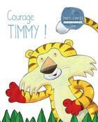 Couverture du livre « LES EMOTI-CONTES ; courage Timmy ! la peur » de Milla Molina Eva aux éditions Selection Du Reader's Digest