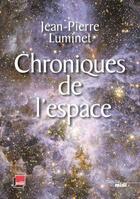 Couverture du livre « Chroniques de l'espace » de Jean-Pierre Luminet aux éditions Cherche Midi