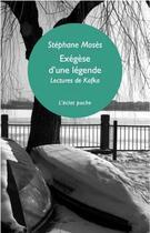 Couverture du livre « Exégèse d'une légende, lectures de Kafka » de Stephane Moses aux éditions Eclat