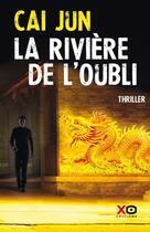 Couverture du livre « La rivière de l'oubli » de Cai Jun aux éditions Xo